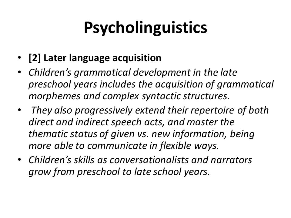 Psycholinguistics [2] Later language acquisition